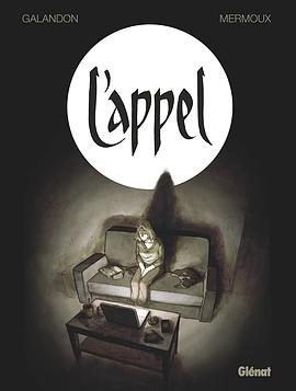 L'Appel, by Laurent Galandon & Dominique Mermoux, Glénat