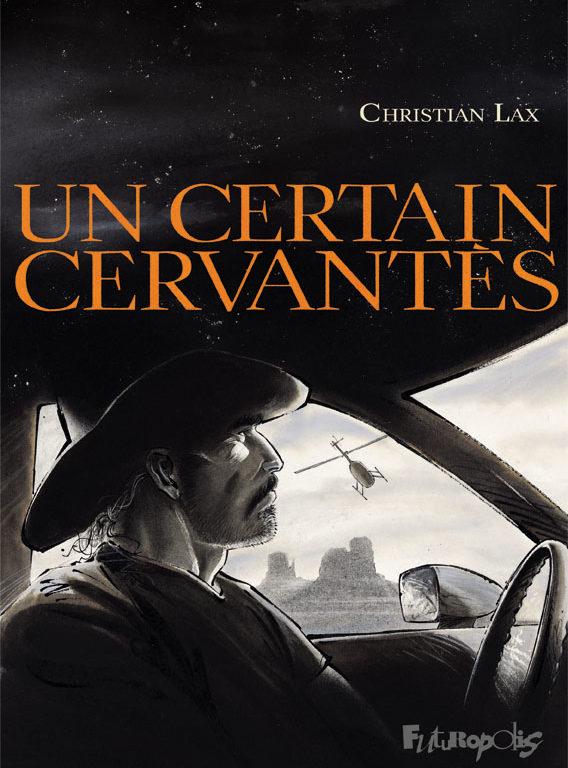 A Certain Cervantes, by Christian Lax, Futuropolis